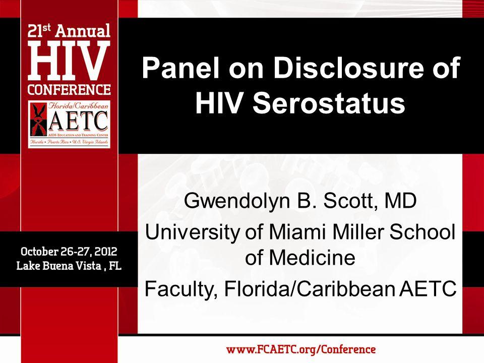 Panel on Disclosure of HIV Serostatus Gwendolyn B.