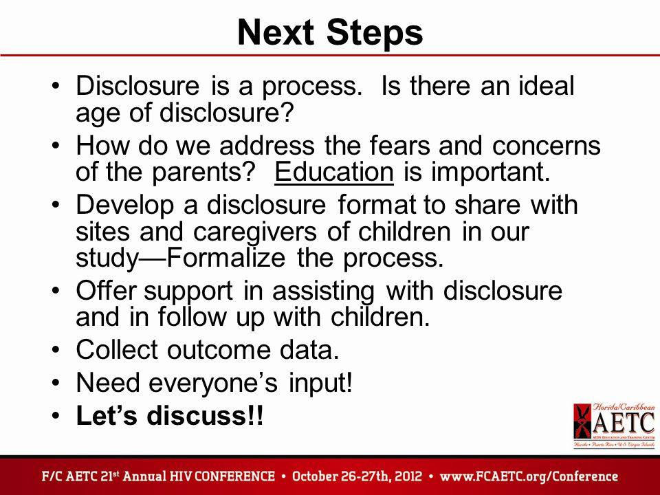 Next Steps Disclosure is a process. Is there an ideal age of disclosure.