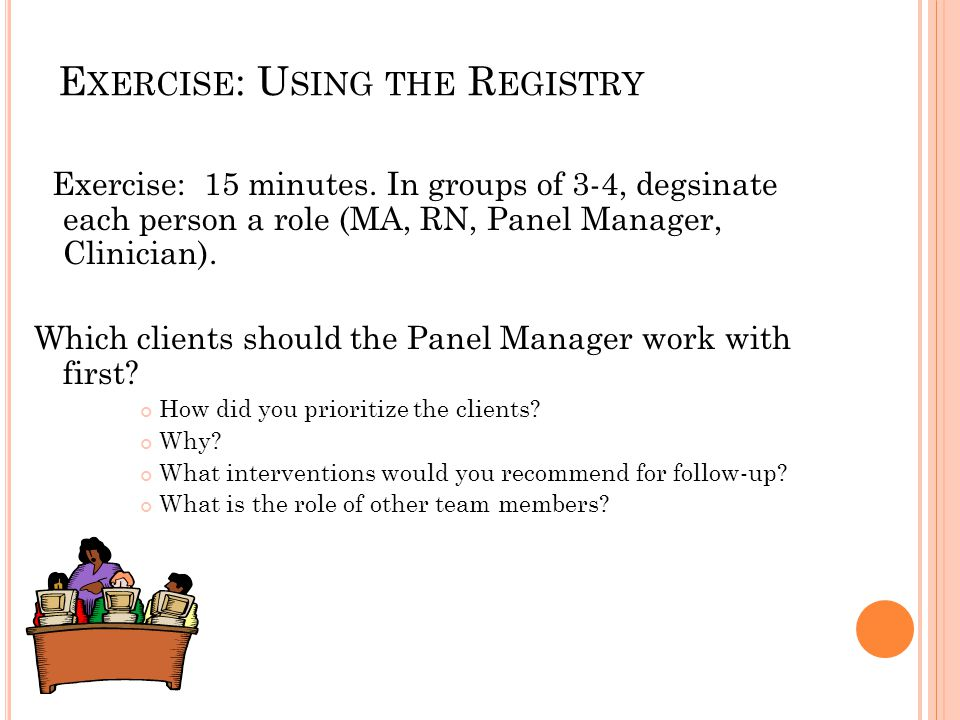 E XERCISE : U SING THE R EGISTRY Exercise: 15 minutes.
