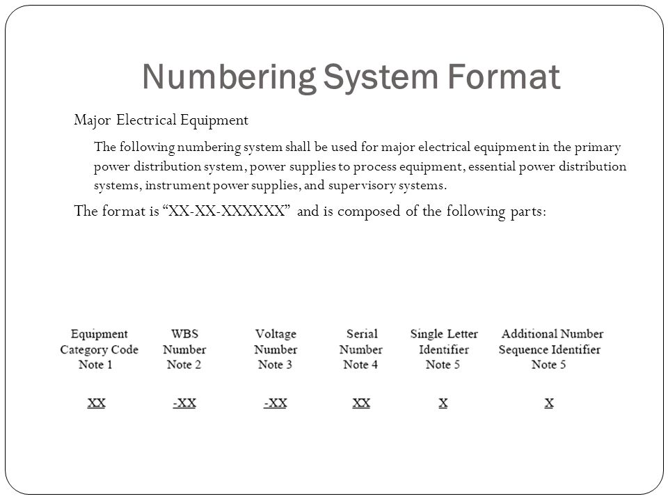 Numbering System Format Major Electrical Equipment The following numbering system shall be used for major electrical equipment in the primary power di