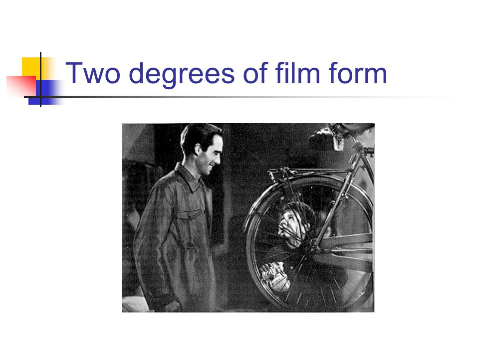 Two degrees of film form