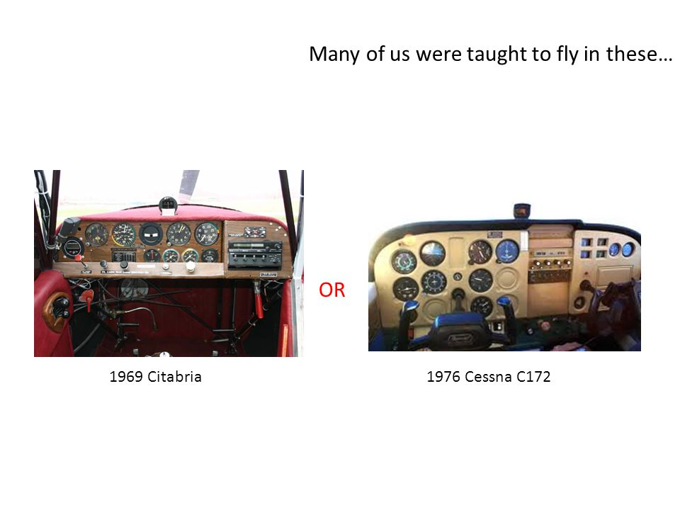 Many of us were taught to fly in these… 1969 Citabria1976 Cessna C172 OR