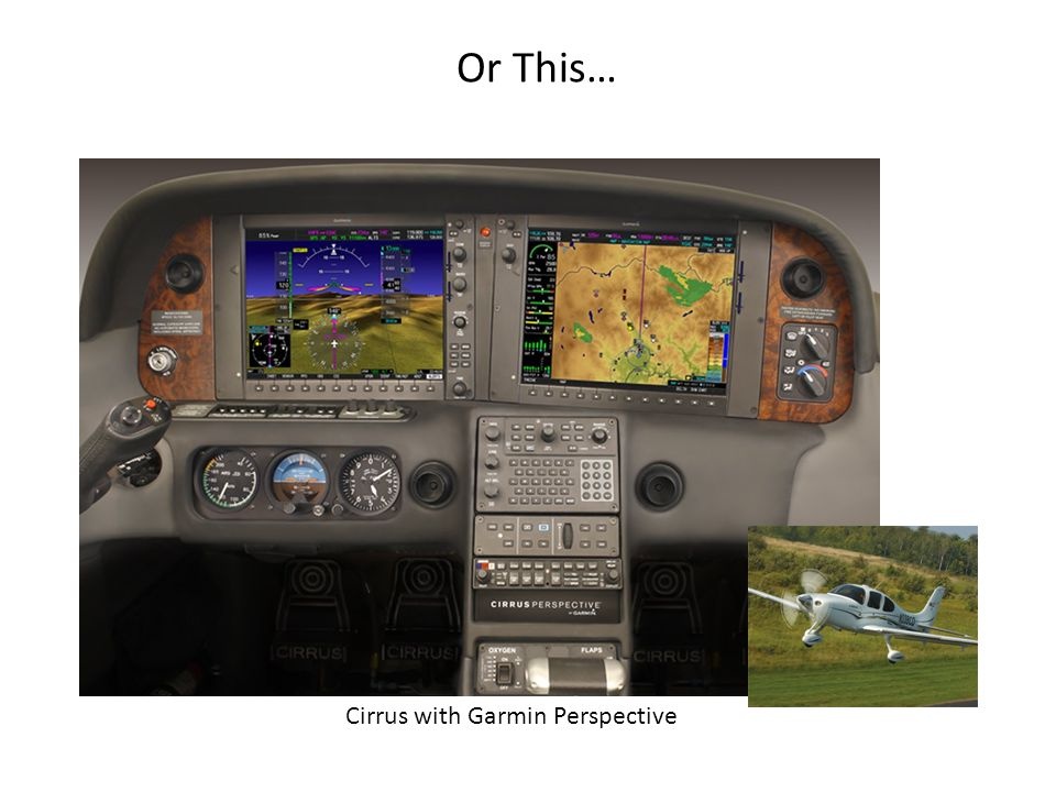 Or This… Cirrus with Garmin Perspective