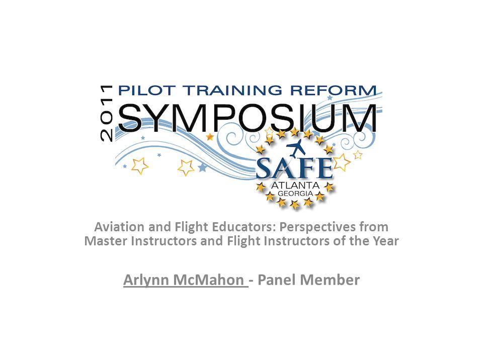 Aviation and Flight Educators: Perspectives from Master Instructors and Flight Instructors of the Year Arlynn McMahon - Panel Member