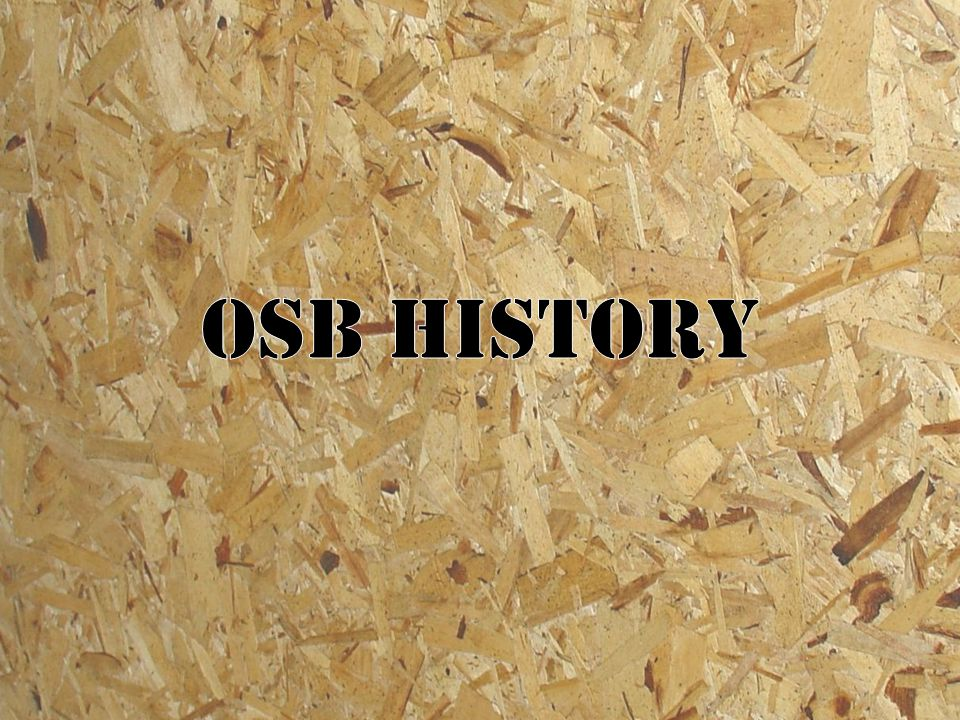 Invented in 1949 by Armin Elmendorf Introduced as an alternative to traditional wood products because of wood shortages during World War II.