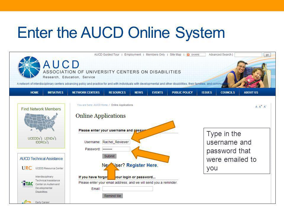 Enter the AUCD Online System Type in the username and password that were emailed to you