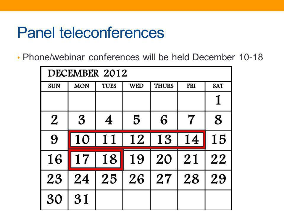 Panel teleconferences Phone/webinar conferences will be held December 10-18