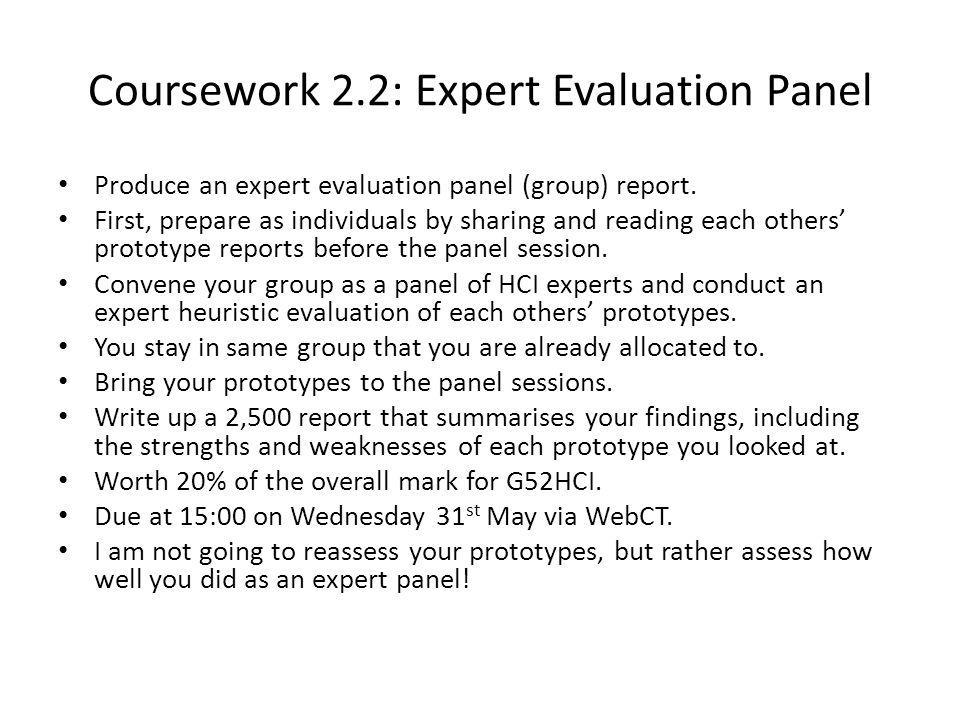 Coursework 2.2: Expert Evaluation Panel Produce an expert evaluation panel (group) report. First, prepare as individuals by sharing and reading each o