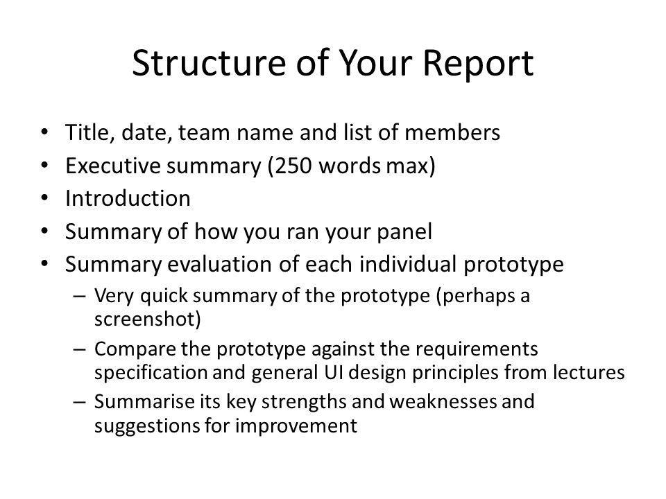 Process Monday 22 nd March – Plan How to evaluate each prototype How long to give each prototype – Begin evaluations Thursday 23rd April – Complete the evaluations – Plan the report