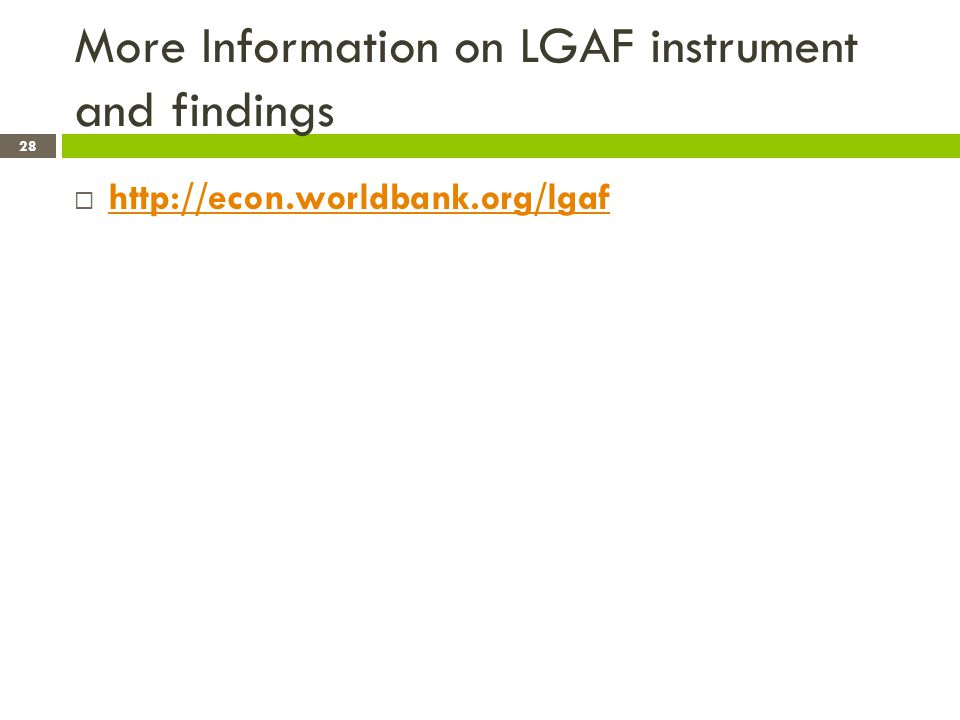 More Information on LGAF instrument and findings http://econ.worldbank.org/lgaf 28