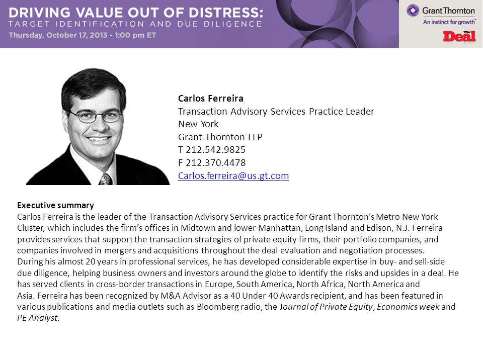 Executive summary Carlos Ferreira is the leader of the Transaction Advisory Services practice for Grant Thorntons Metro New York Cluster, which includes the firms offices in Midtown and lower Manhattan, Long Island and Edison, N.J.