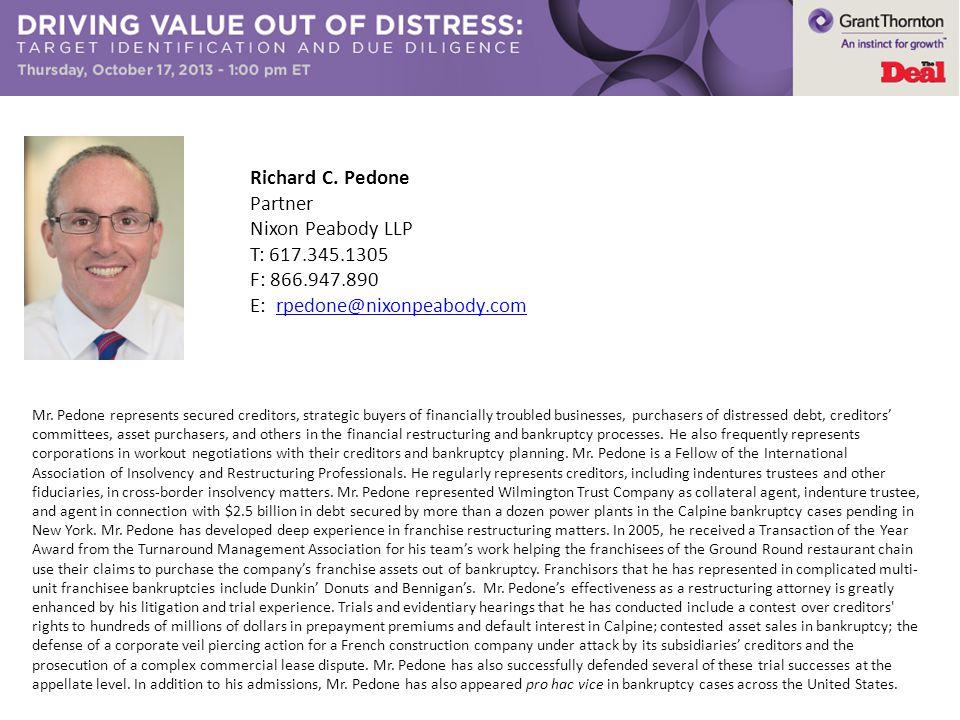 Richard C. Pedone Partner Nixon Peabody LLP T: 617.345.1305 F: 866.947.890 E: rpedone@nixonpeabody.comrpedone@nixonpeabody.com Mr. Pedone represents s