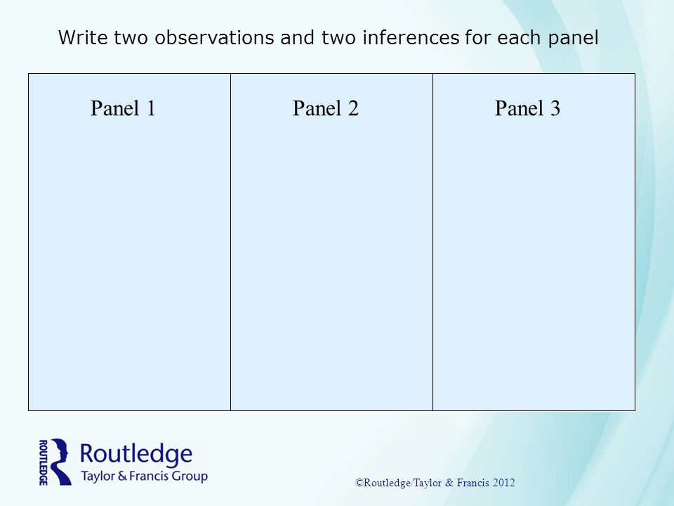 Classify: Organizing Observations Classifying is not about learning established classifications systems Classifying builds upon everyday efforts to organize but follows particular rules The only properties for classifying come from observations, not inferences or hunches Standard practice is to divide groups into two opposite categories ©Routledge/Taylor & Francis 2012