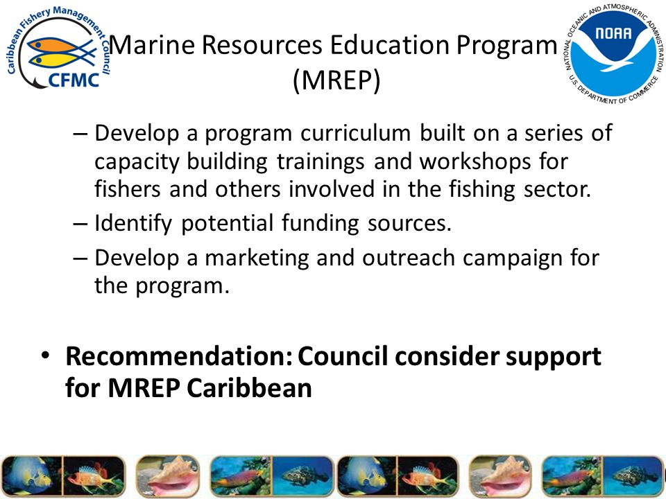 Marine Resources Education Program (MREP) – Develop a program curriculum built on a series of capacity building trainings and workshops for fishers and others involved in the fishing sector.