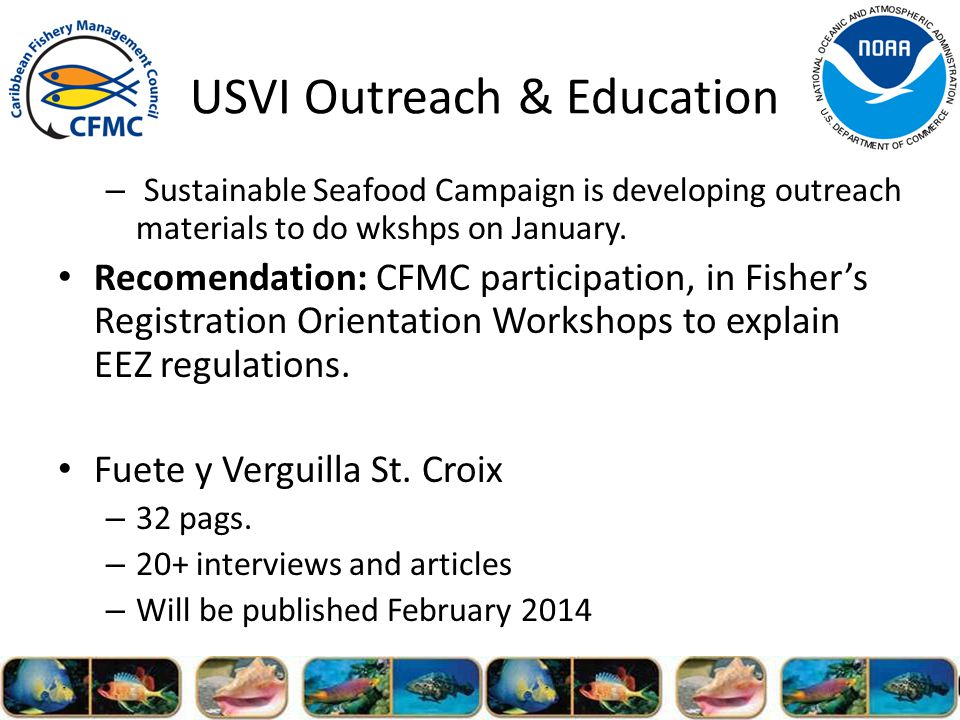 USVI Outreach & Education – Sustainable Seafood Campaign is developing outreach materials to do wkshps on January.