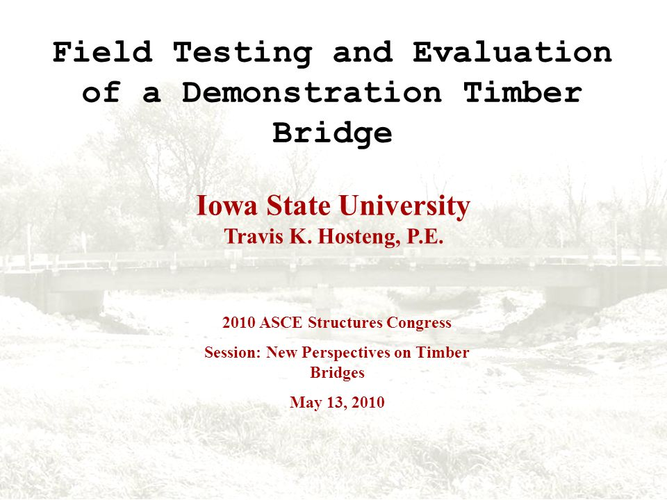 Field Testing and Evaluation of a Demonstration Timber Bridge Travis K.