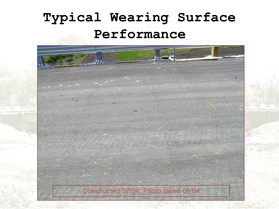 Typical Wearing Surface Performance Constructed 07/04; Photo taken 08/04