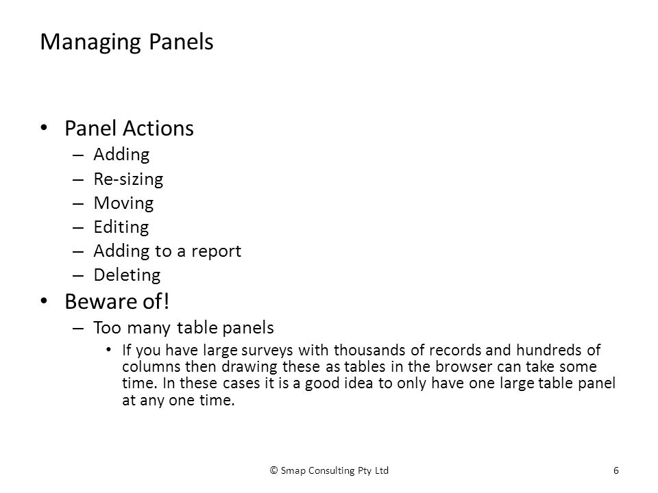 Managing Panels Panel Actions – Adding – Re-sizing – Moving – Editing – Adding to a report – Deleting Beware of.