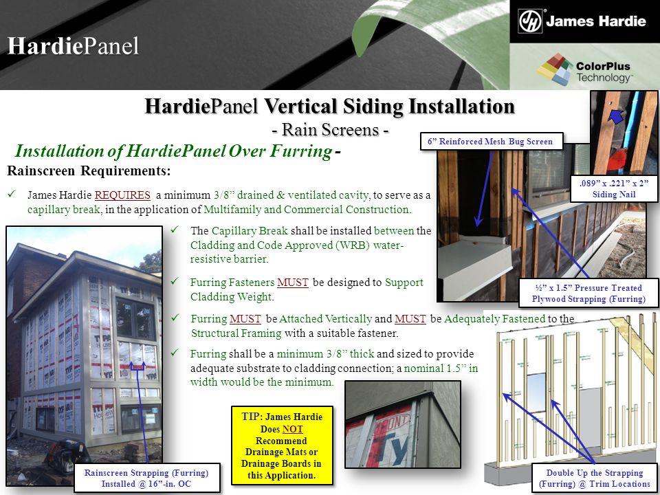 Text goes here Agenda HardiePanel HardiePanel Vertical Siding Installation - Rain Screens - Rainscreen Requirements: James Hardie REQUIRES a minimum 3