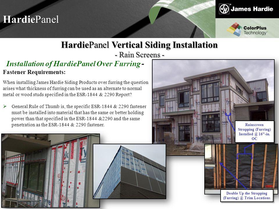 Text goes here Agenda HardiePanel HardiePanel Vertical Siding Installation - Rain Screens - Fastener Requirements: When installing James Hardie Siding