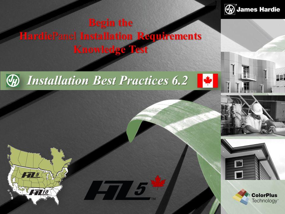 Installation Best Practices 6.2 Begin the HardiePanel Installation Requirements Knowledge Test