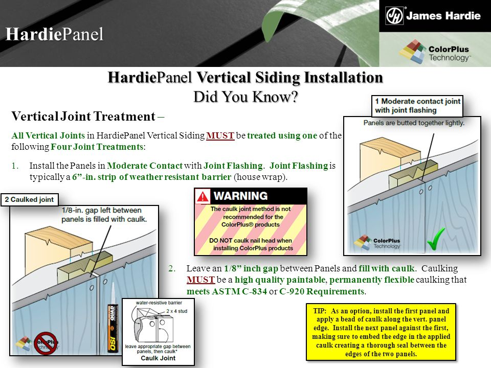 Text goes here Agenda HardiePanel HardiePanel Vertical Siding Installation Did You Know? Vertical Joint Treatment – All Vertical Joints in HardiePanel