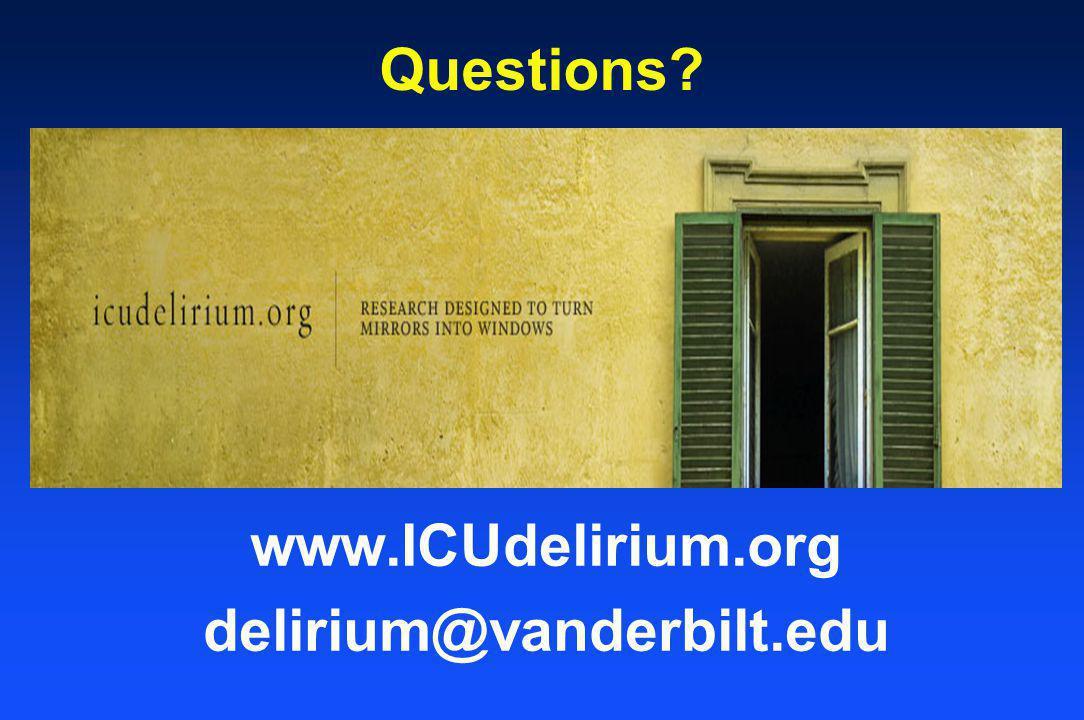 Questions? www.ICUdelirium.org delirium@vanderbilt.edu