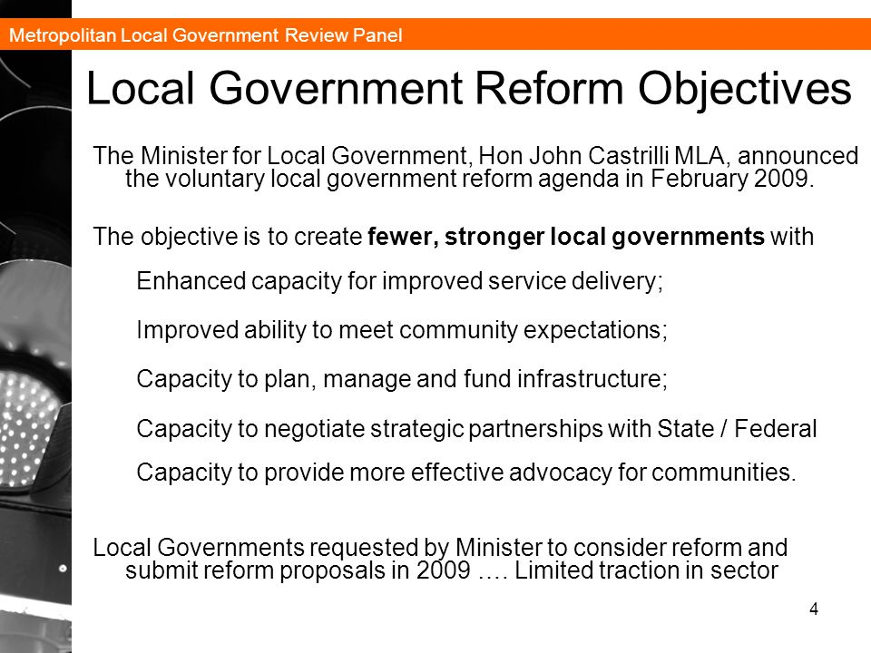 Metropolitan Local Government Review Panel 25 Key Findings 1.Enhanced strategic thinking and leadership across the State and local government sector and the wider community will be required to manage the extraordinary growth of metropolitan Perth over the next 50 years.