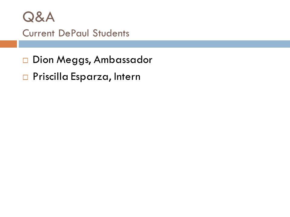 Q&A Current DePaul Students Dion Meggs, Ambassador Priscilla Esparza, Intern