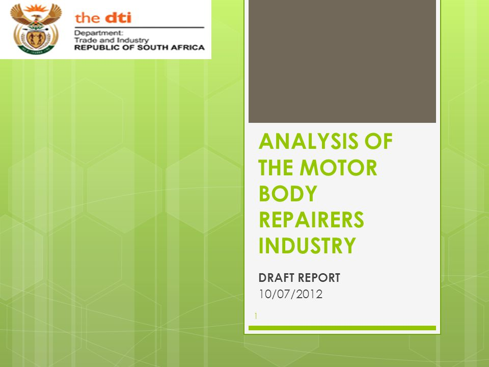 ANALYSIS OF THE MOTOR BODY REPAIRERS INDUSTRY DRAFT REPORT 10/07/2012 1