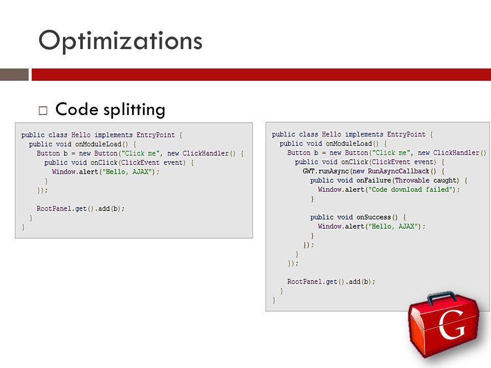 Optimizations Code splitting