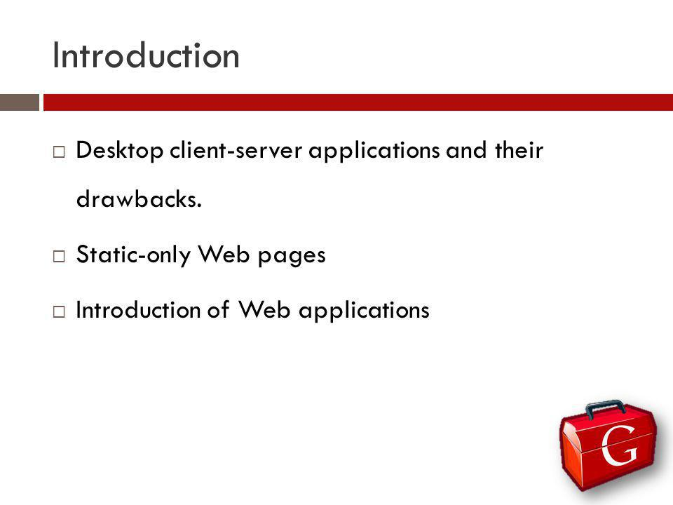 Introduction Desktop client-server applications and their drawbacks.