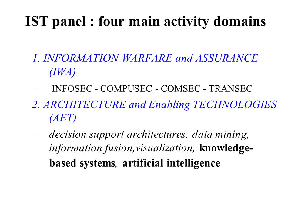 IST panel : four main activity domains 1.