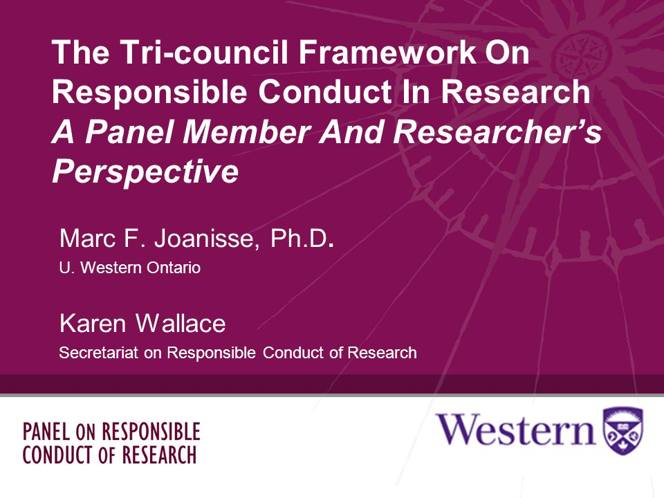The Tri-council Framework On Responsible Conduct In Research A Panel Member And Researchers Perspective Marc F.