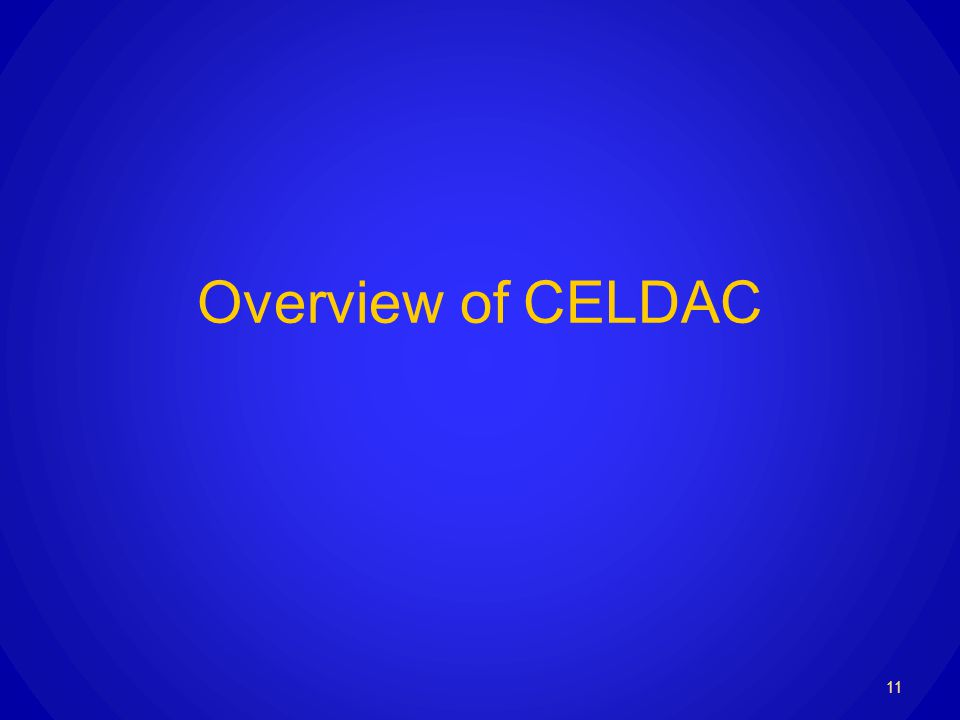 Overview of CELDAC 11