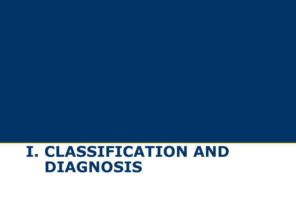 I. CLASSIFICATION AND DIAGNOSIS