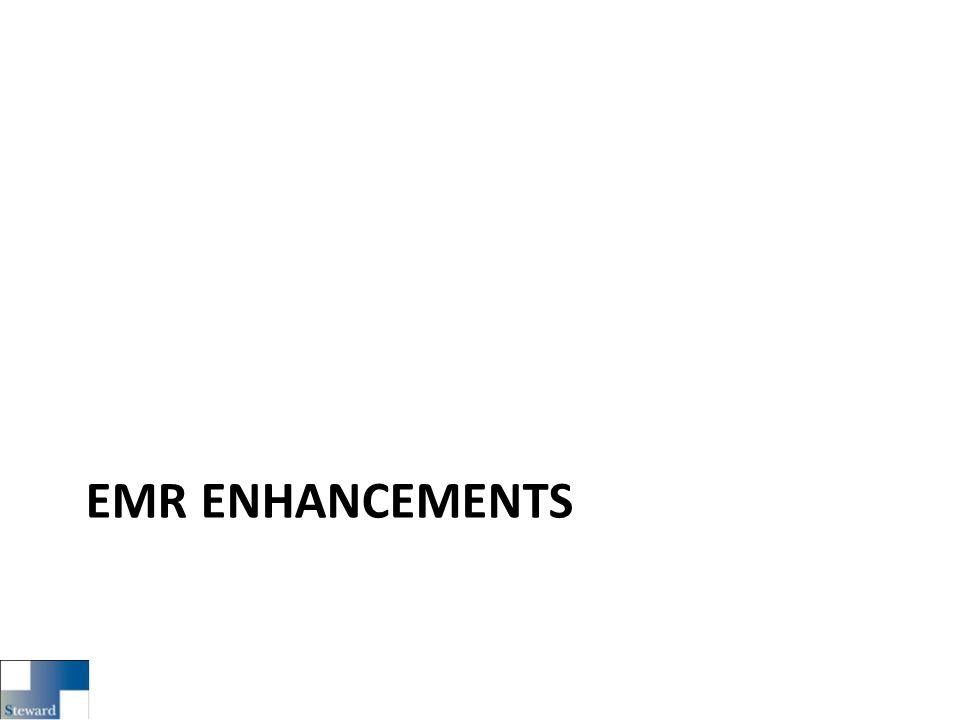 EMR ENHANCEMENTS