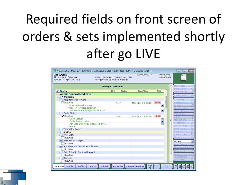Required fields on front screen of orders & sets implemented shortly after go LIVE