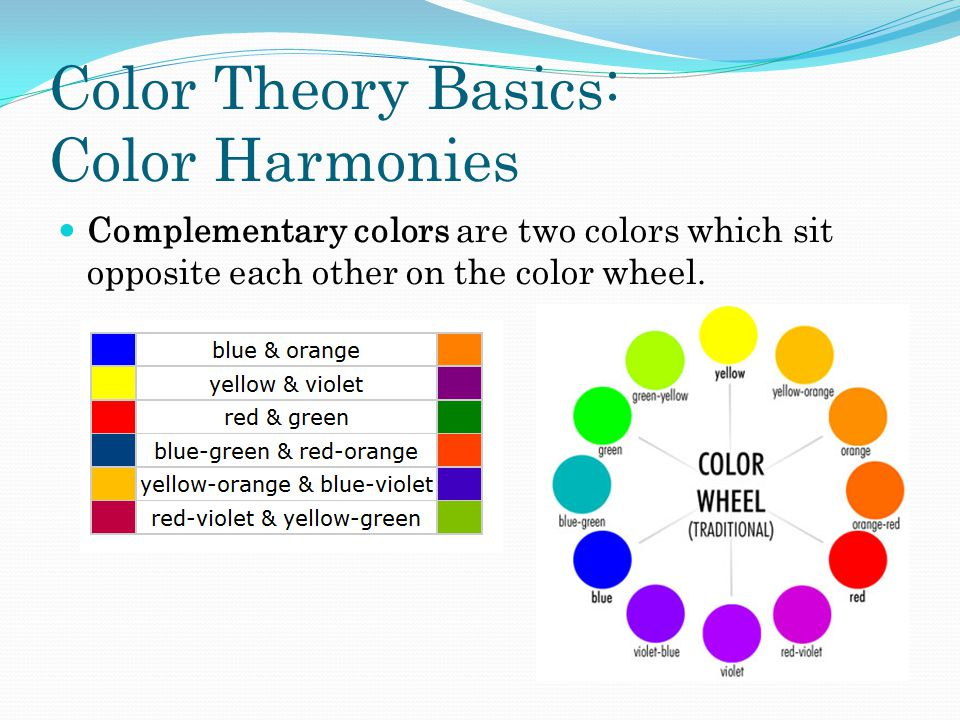 Color Theory Basics: Color Harmonies Complementary colors are two colors which sit opposite each other on the color wheel.