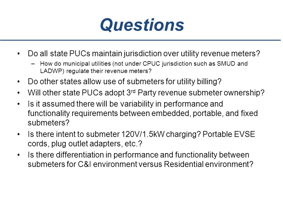 Questions Do all state PUCs maintain jurisdiction over utility revenue meters.