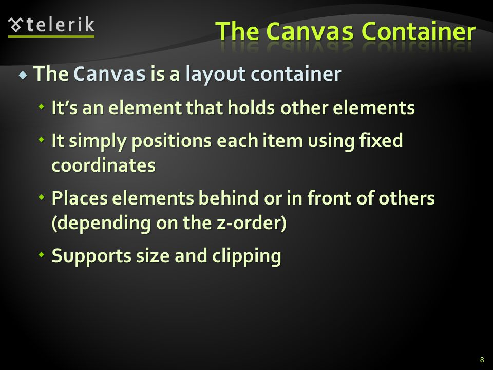 Positioning elements in a Canvas Positioning elements in a Canvas Using attached properties Using attached properties Heres an example that places a Rectangle at specific location in a Canvas Heres an example that places a Rectangle at specific location in a Canvas 9 <Rectangle Canvas.Left= 30 Canvas.Top= 30 <Rectangle Canvas.Left= 30 Canvas.Top= 30 Fill= Red Width= 100 Height= 100 /> Fill= Red Width= 100 Height= 100 /> …</Canvas>