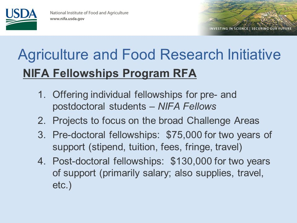 Agriculture and Food Research Initiative NIFA Fellowships Program RFA 1.Offering individual fellowships for pre- and postdoctoral students – NIFA Fell