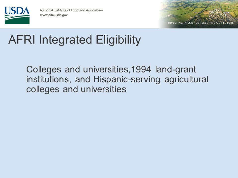 AFRI Integrated Eligibility Colleges and universities,1994 land-grant institutions, and Hispanic-serving agricultural colleges and universities