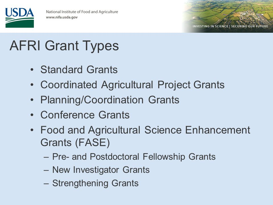 AFRI Grant Types Standard Grants Coordinated Agricultural Project Grants Planning/Coordination Grants Conference Grants Food and Agricultural Science