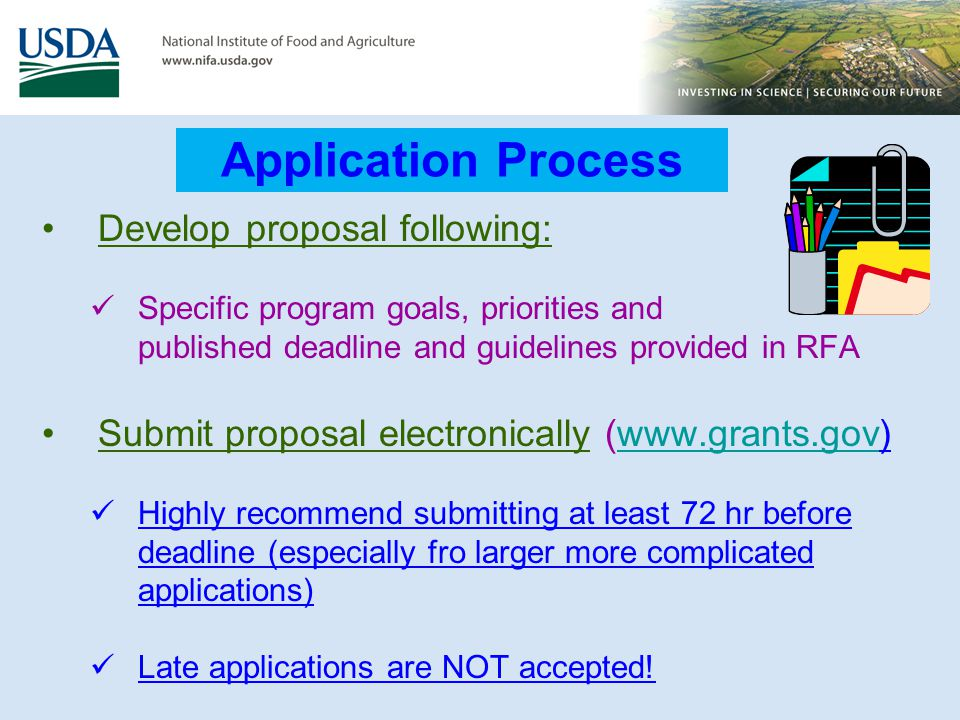 Application Process Develop proposal following: Specific program goals, priorities and published deadline and guidelines provided in RFA Submit propos