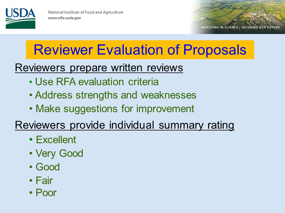 Reviewer Evaluation of Proposals Reviewers prepare written reviews Use RFA evaluation criteria Address strengths and weaknesses Make suggestions for i