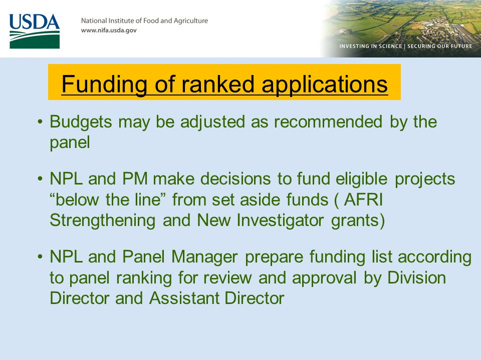 Funding of ranked applications Budgets may be adjusted as recommended by the panel NPL and PM make decisions to fund eligible projects below the line
