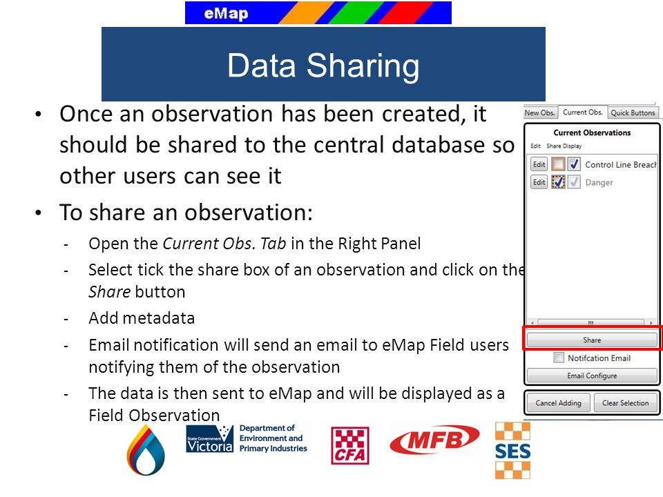 Once an observation has been created, it should be shared to the central database so other users can see it To share an observation: - Open the Curren