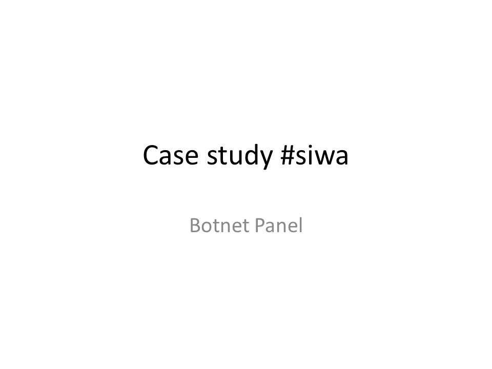 Case study #siwa Botnet Panel