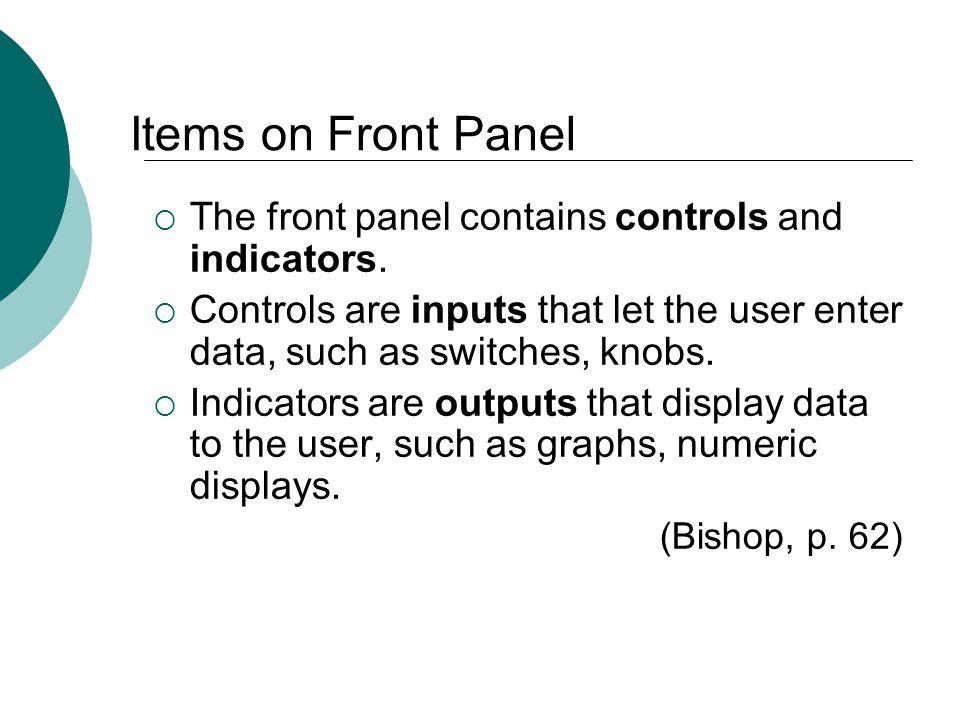 Floyd, Digital Fundamentals, 10 th ed Controls Palette Use the controls palette to place controls or indicators on the front panel.